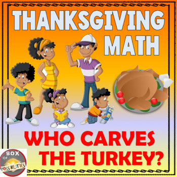 Thanksgiving Math Activity: Who gets to carve the Thanksgi