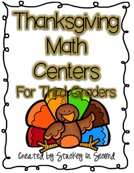 Thanksgiving Math Centers for THIRD GRADERS {8 Centers}