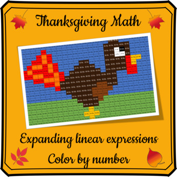 Thanksgiving Math Color By Number - Expanding Linear Expressions Activity