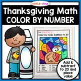 Thanksgiving Math Color by Number   Add and Subtract to 20 and Place Value