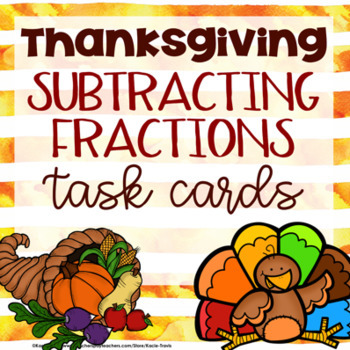 Thanksgiving Math- Fraction Task Cards