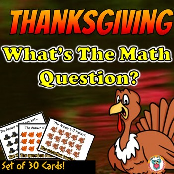 Thanksgiving Math Freebie - What's The Question? Set of 30 Cards