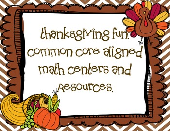 Thanksgiving Math Fun. Common Core Aligned resources and math centers.