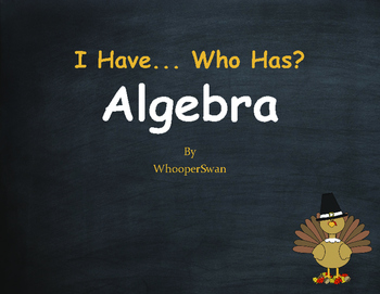 Thanksgiving Math: I Have, Who Has - Algebra