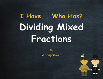 Thanksgiving Math: I Have, Who Has - Dividing Mixed Fractions