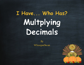 Thanksgiving Math: I Have, Who Has - Multiplying Decimals