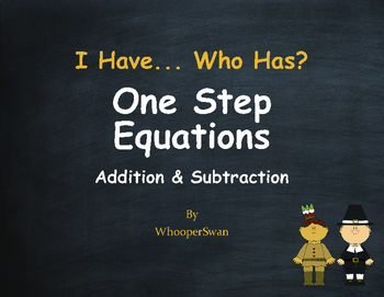 Thanksgiving Math: I Have, Who Has - One Step Equations (Addition & Subtraction)