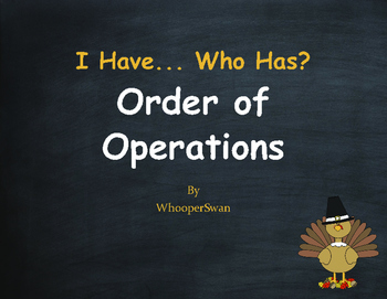 Thanksgiving Math: I Have, Who Has - Order of Operations
