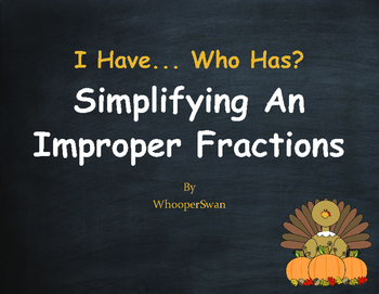 Thanksgiving Math: I Have, Who Has - Simplifying An Improp