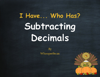 Thanksgiving Math: I Have, Who Has - Subtracting Decimals