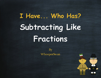 Thanksgiving Math: I Have, Who Has - Subtracting Like Fractions