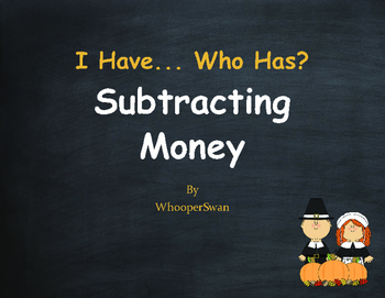 Thanksgiving Math: I Have, Who Has - Subtracting Money