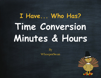 Thanksgiving Math: I Have, Who Has - Time Conversion: Days