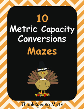 Thanksgiving Math: Metric Capacity Conversions Maze