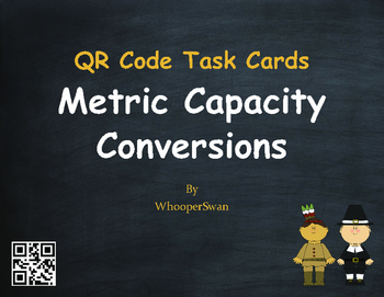 Thanksgiving Math: Metric Capacity Conversions QR Code Task Cards
