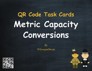 Thanksgiving Math: Metric Capacity Conversions QR Code Task Cards