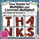 Thanksgiving Math - Multiples and Common Multiples - Thank
