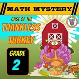 Thanksgiving Math Mystery: Case of The Thankless Turkey (2nd Grade)