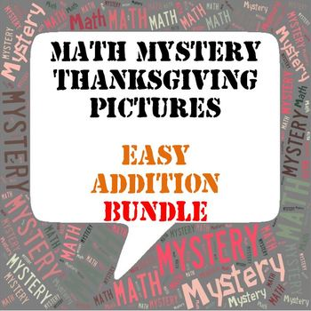 Thanksgiving Math Mystery Pictures BUNDLE  ~ EASY Addition