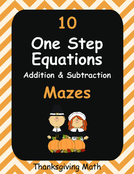 Thanksgiving Math: One Step Equations Maze (Addition & Subtraction)