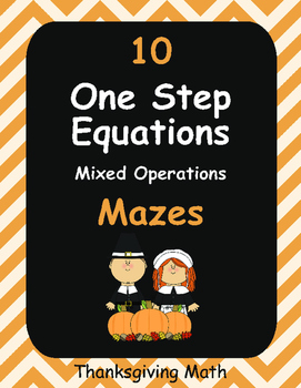 Thanksgiving Math: One Step Equations Maze (Mixed Operations)