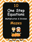 Thanksgiving Math: One Step Equations Maze (Multiplication & Division)
