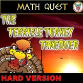 Thanksgiving Math Quest Activity: Terrible Turkey Takeover HARD Level