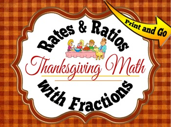 Thanksgiving Math- Rates & Ratios with Fractions