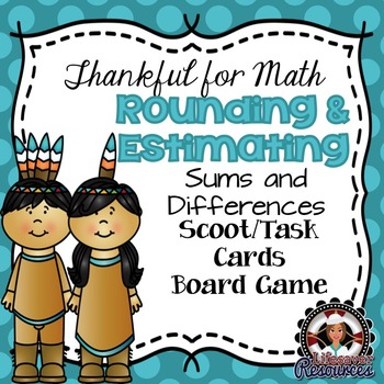 Thanksgiving Math Rounding and Estimating Sums and Differe