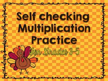 Thanksgiving Math: Self Checking Multiplication Practice for Grades 3-5