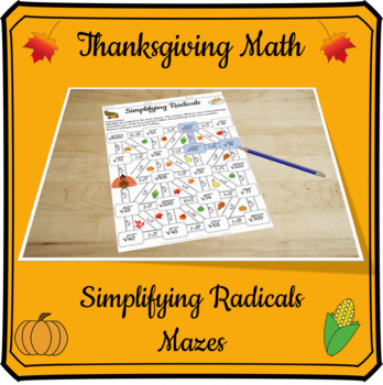 Thanksgiving Math - Simplifying Radicals Mazes