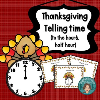 Thanksgiving Math Telling Time (to hour & half hour) Task Card for Math Centers