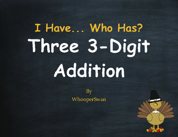 Thanksgiving Math: Three 3-Digit Addition - I Have, Who Has
