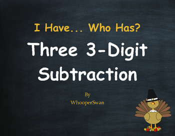 Thanksgiving Math: Three 3-Digit Subtraction - I Have, Who Has