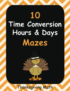 Thanksgiving Math: Time Conversion Maze