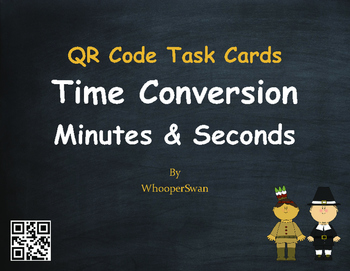 Thanksgiving Math: Time Conversion: Minutes & Seconds QR Code Task Cards