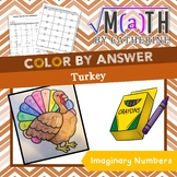 Thanksgiving Math: Turkey Color by Answer Imaginary Numbers