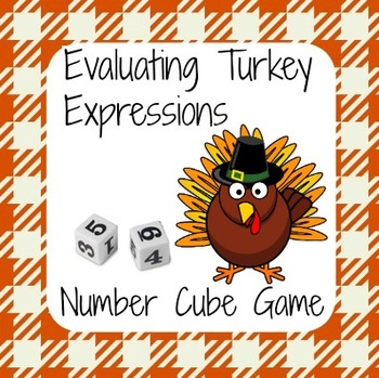 Thanksgiving Math - Turkey Number Cube Game - Evaluating Expressions