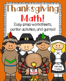 Thanksgiving Math for First Grade- Easy Prep Worksheets, Center Activites, Games