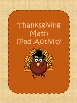 Thanksgiving Webquest Math iPad Activity