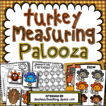 Thanksgiving Measuring --- Turkey Measuring Palooza Math Centers