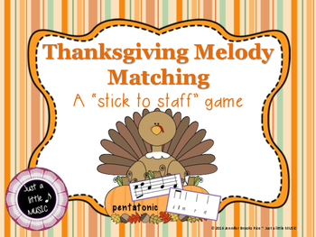 Thanksgiving Melody Matching--A stick to staff notation game {pentatonic}