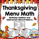 Thanksgiving Menu Math: Multistep Addition and Subtraction Word Problems