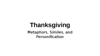 Thanksgiving Metaphors, Similes, and Personification Power Point