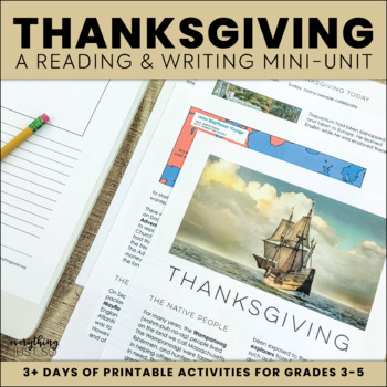Thanksgiving Mini-Unit   Thanksgiving Close Reading and Writing Activities