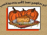Thanksgiving: More Than Pumpkin Pie