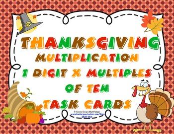 Thanksgiving Multiplication (1 Digit x Multiples of Ten CCSS 3.NBT.3) Task Cards