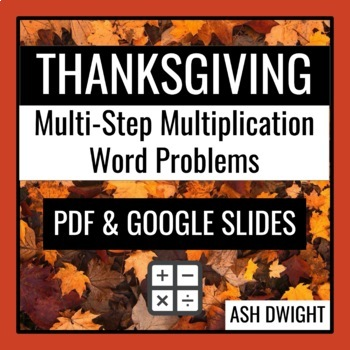 Thanksgiving Multiplication Multi-Step Word Problems