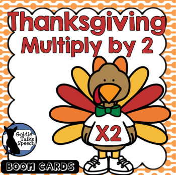 Thanksgiving Multiply by 2 | Boom Cards | Fall