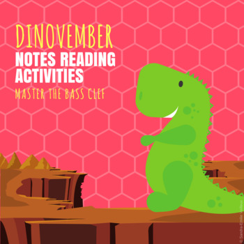 Dinovember - Notes Reading Activities - Master the Bass Clef